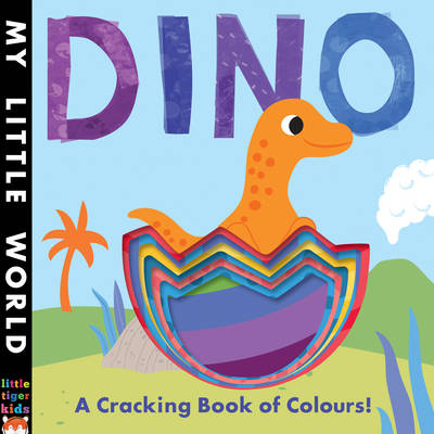 Dino: A Cracking Book of Colours