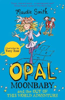 Opal Moonbaby and the Out of this World Adventure: Book 2
