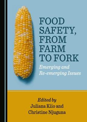 Food Safety, from Farm to Fork: Emerging and Re-emerging Issues