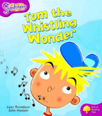 Oxford Reading Tree: Level 10: Snapdragons: Tom the Whistling Wonder