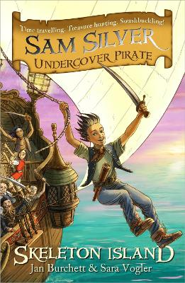Sam Silver: Undercover Pirate: Skeleton Island: Book 1