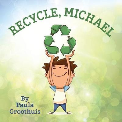 Recycle, Michael