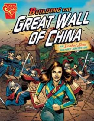 Building The Great Wall of China: An Isabel Soto History Adventure