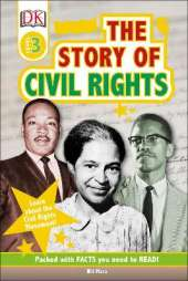 The Story Of Civil Rights: Learn about the Civil Rights Movement!