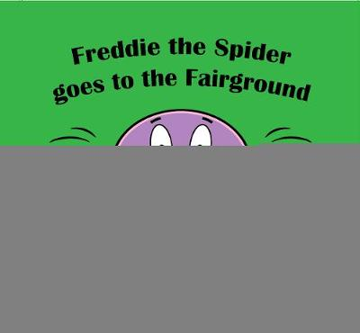 Freddie the Spider goes to the Fairground with Lilly the Ladybird