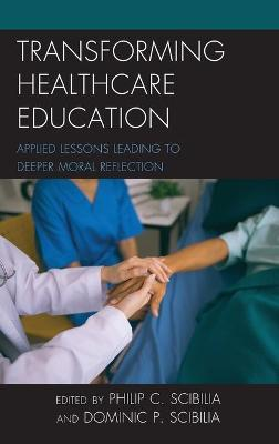 Transforming Healthcare Education: Applied Lessons Leading to Deeper Moral Reflection