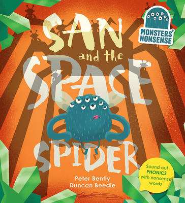 Monsters' Nonsense: The Space Spider: Practise phonics with non-words