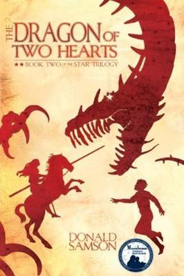 The Dragon of Two Hearts: Book Two of the Star Trilogy