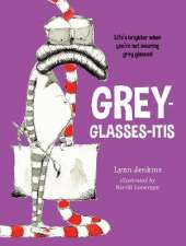 Grey-glasses-itis: Life's Brighter When You're Not Wearing Grey Glasses!