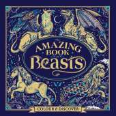 The Amazing Book of Beasts: Colour and Discover