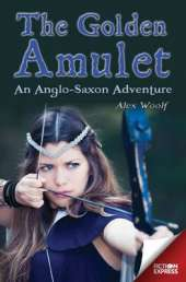Fiction Express: The Golden Amulet: An Anglo-Saxon Adventure