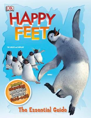 Happy Feet the Essential Guide