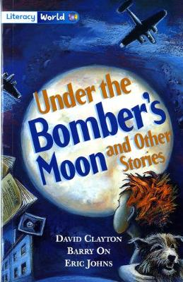 Literacy World Fiction Stage 4 Under Bomber's Moon