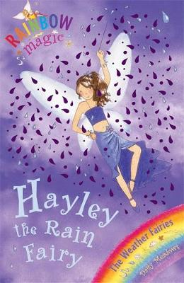 Hayley The Rain Fairy: The Weather Fairies Book 7
