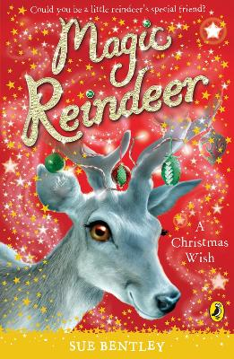 Magic Reindeer: A Christmas Wish