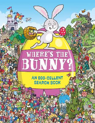 Where's the Bunny?: An Egg-cellent Search and Find Book