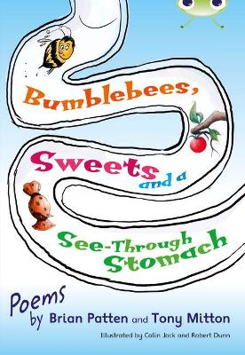 Bumblebees, Sweets and a See-Through Stomach