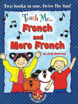 Teach Me... French & More French: A Musical Journey Through the Day -- New Edition