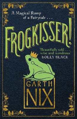 Frogkisser!: A Magical Romp of a Fairytale