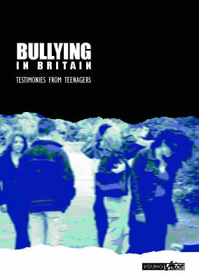 Bullying in Britain: Testimonies from Teenagers