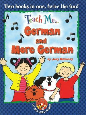 Teach Me... German & More German: A Musical Journey Through the Day -- New Edition