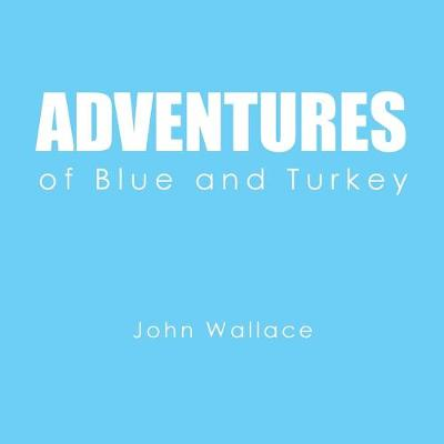 Adventures of Blue and Turkey