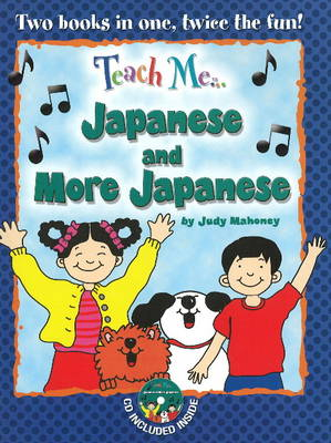 Teach Me... Japanese & More Japanese: A Musical Journey Through the Day -- New Edition