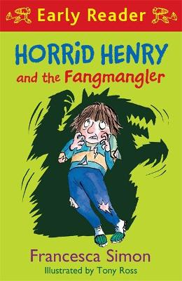 Horrid Henry Early Reader: Horrid Henry and the Fangmangler: Book 36