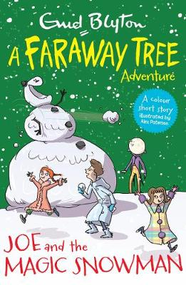 Joe and the Magic Snowman: A Faraway Tree Adventure