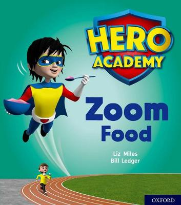 Hero Academy: Oxford Level 3, Yellow Book Band: Zoom Food