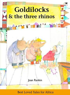 Goldilocks & the three rhinos: Best loved tales for Africa