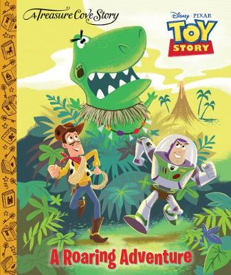 A Treasure Cove Story - Toy Story - A Roaring Adventure
