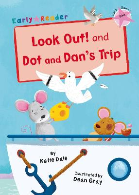 Look Out! and Dot and Dan's Trip: (Pink Early Reader)