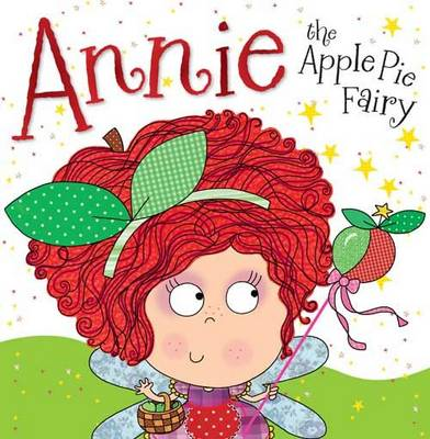 Annie the Apple Pie Fairy: Fairy Story Books