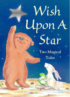 Wish Upon a Star: Two Magical Tales