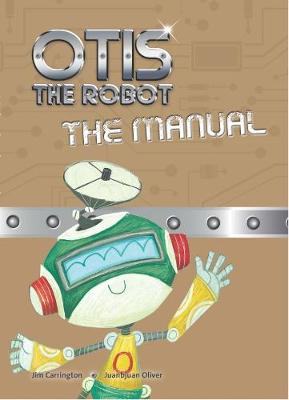Otis the Robot: The Manual