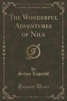 The Wonderful Adventures of Nils (Classic Reprint)