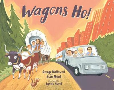 Wagons Ho!: Then and Now on the Oregon Trail