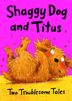Shaggy Dog and Titus: Two Troublesome Tales