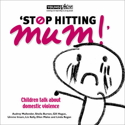 Stop Hitting Mum!: Children Talk About Domestic Violence