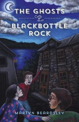 The Ghosts of Blackbottle Rock