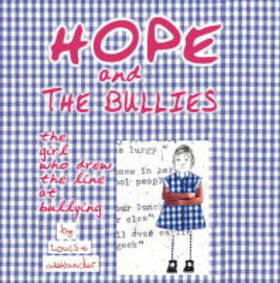 Hope and The Bullies: The Girl Who Drew The Line At Bullying