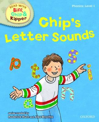 Oxford Reading Tree Read With Biff, Chip, and Kipper: Phonics: Level 1: Chip's Letter Sounds