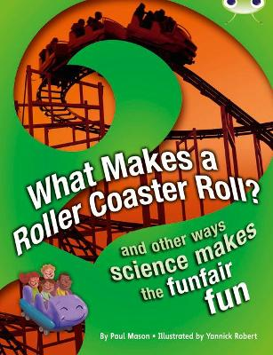 BC NF Red (KS2) A/5C What Makes a Rollercoaster Roll?