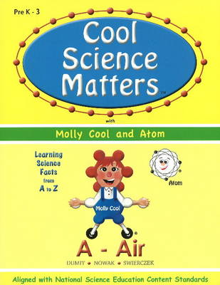 Cool Science Matters with Molly Cool and Atom: Learning Science Facts from A to Z