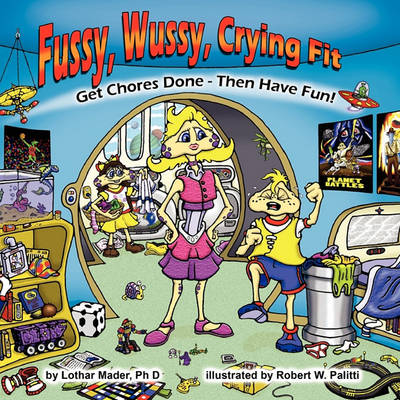 Fussy, Wussy, Crying Fit: Get Chores Done - Then Have Fun!
