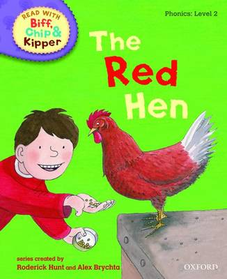Oxford Reading Tree Read With Biff, Chip, and Kipper: Phonics: Level 2: The Red Hen
