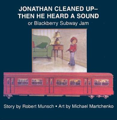 Jonathan Cleaned Up?Then He Heard a Sound: or Blackberry Subway Jam