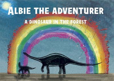 Albie the Adventurer: A Dinosaur in the Forest