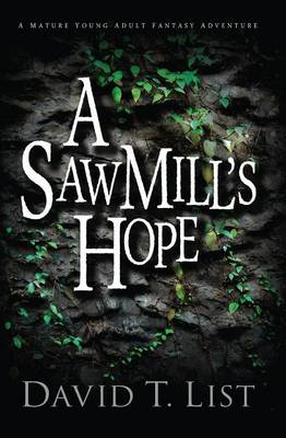 A Sawmill's Hope: A Mature Young Adult Fantasy Adventure